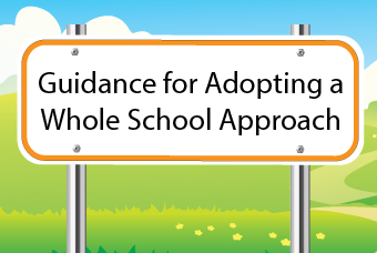 Guidance for Adopting a Whole School Approach
