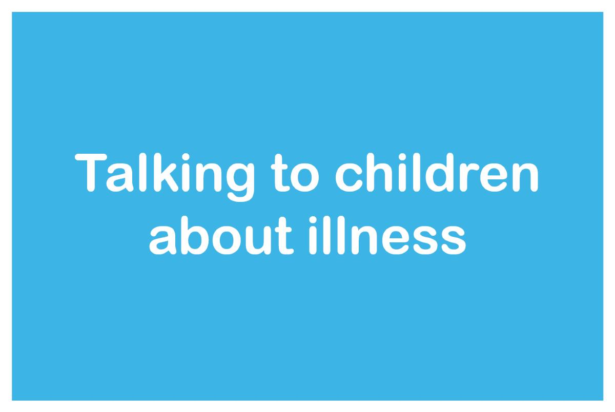 Talking to children about illness button
